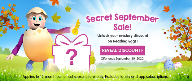 Secret September Sale! Unlock your mystery discount on Reading Eggs! Offer ends September 30, 2020.